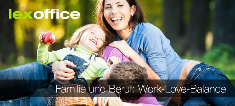 Familie und Beruf: Work-Love-Balance