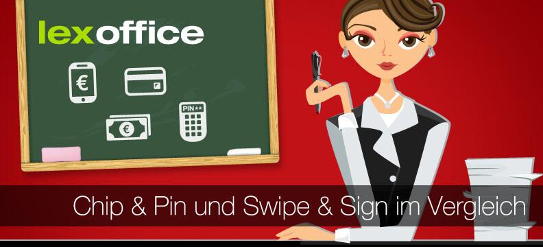 Chip & Pin und Swipe & Sign im Vergleich