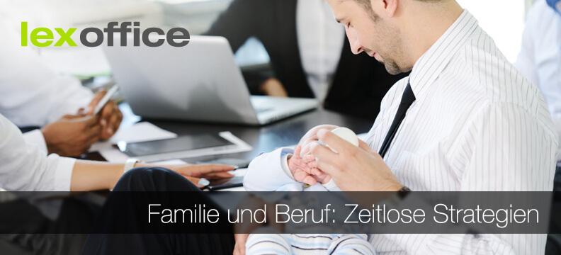 7 zeitlose Strategien für die Balance von Familie und Beruf