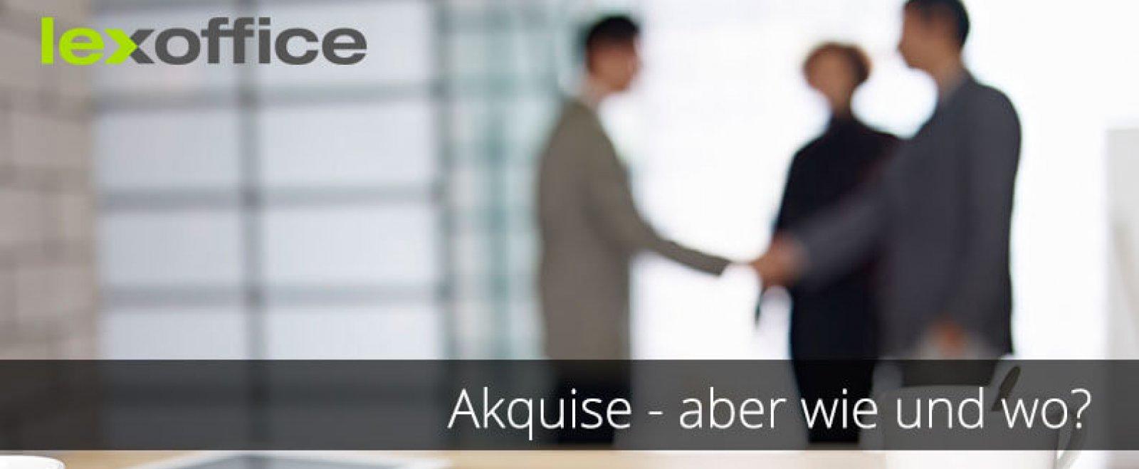 Tipps für Selbstständige: Akquise - aber wie und wo?