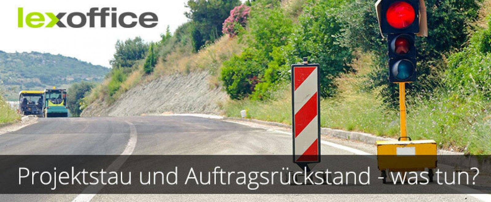 Praxistipps: Projektstau und Auftragsrückstand - was tun?