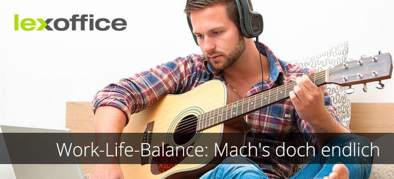 Work-Life-Balance und Pläne umsetzen: Mach's doch endlich