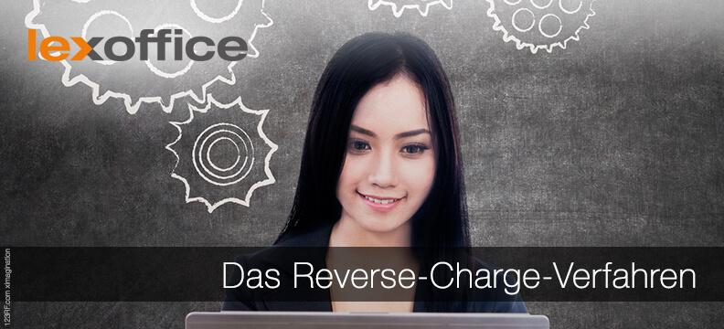Steuerschuldumkehr: Das Reverse-Charge-Verfahren - wenn Deine Kunden die Umsatzsteuer schulden