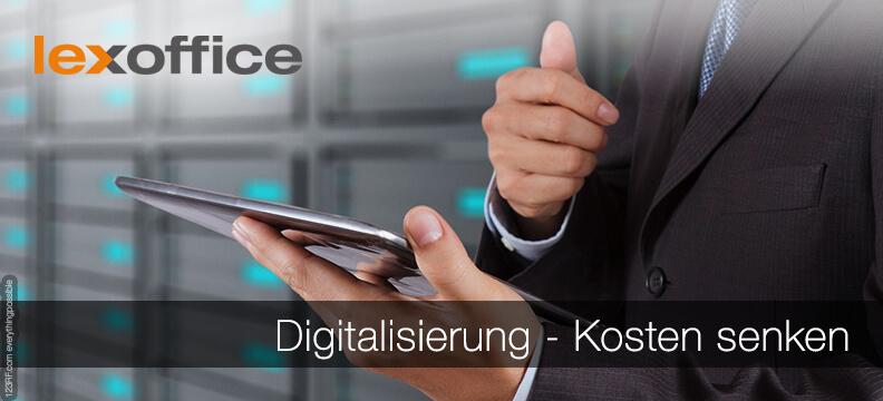 Digitalisierung - Kosten senken durch zeitnahen Umstieg