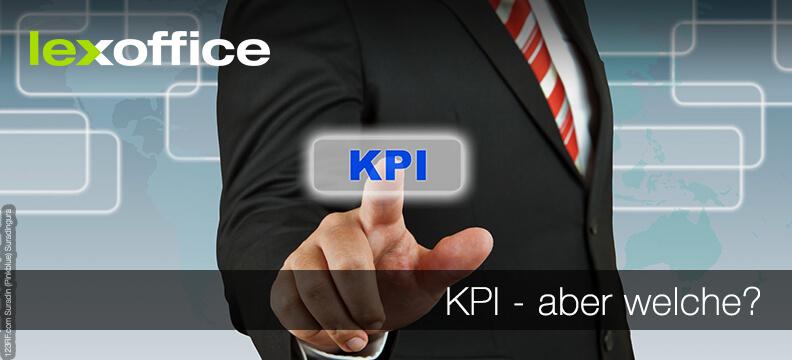KPI – aber welche? Key Performance Indikatoren sinnvoll wählen