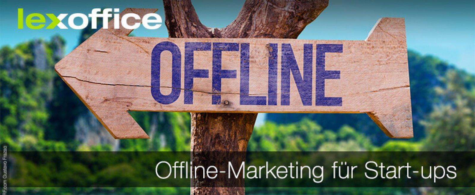 Ganz klassische Werbung: Offline-Marketing für Start-ups