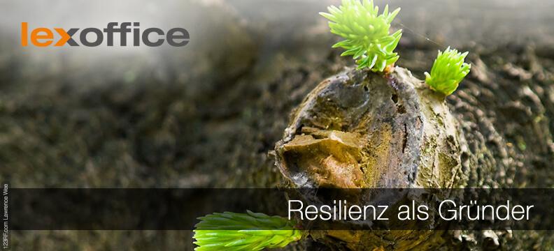 Resilienz als Gründer: Durchhalten für den Erfolg ist angesagt