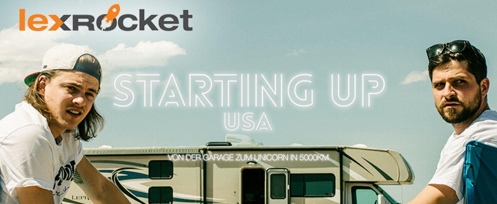Starting UP USA Filmpremiere - der lexRocket Start-up Accelerator im Silicon Valley