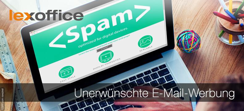 Unerwünschte E-Mail-Werbung wird teuer - darauf solltest Du achten