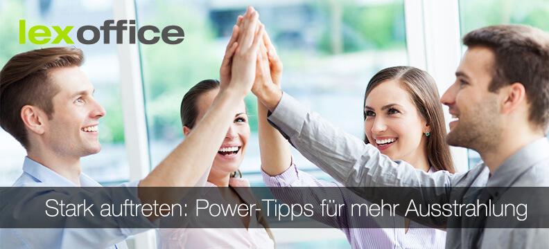 Stark auftreten: Power-Tipps für mehr Ausstrahlung