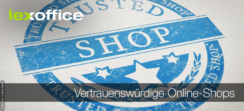 Was macht vertrauenswürdige Online Shops aus?