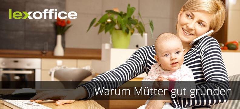 Keine andere Lebensphase bereitet so gut auf Existenzgründung vor wie Mutterschaft – warum Mütter gut gründen